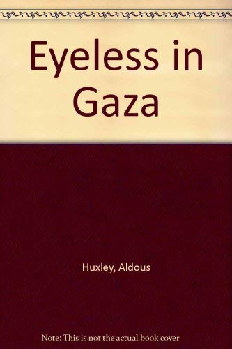 9780786702640: Eyeless in Gaza