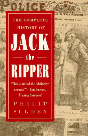 9780786702763: The Complete History of Jack the Ripper
