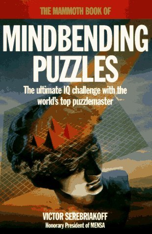 The Mammoth Book of Mindbending Puzzles (The Mammoth Book Series)