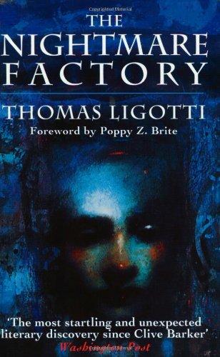 The Nightmare Factory: Thomas Ligotti