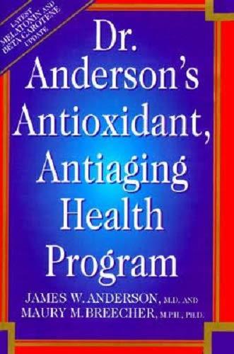 9780786703043: Dr. Anderson's Anti-Oxidant Anti-Aging Health Program