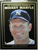 9780786703050: The Illustrated History of Mickey Mantle