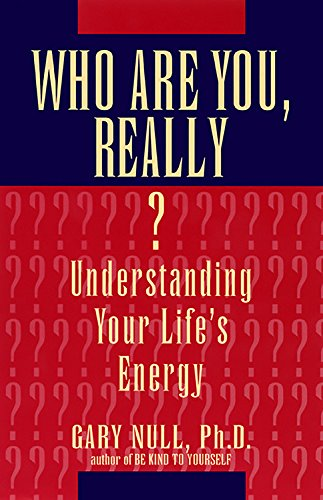 9780786703265: WHO ARE YOU, REALLY? Understanding Your Life's Energy