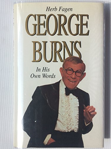George Burns: In His Own Words: Fagen, Herb; Burns, George