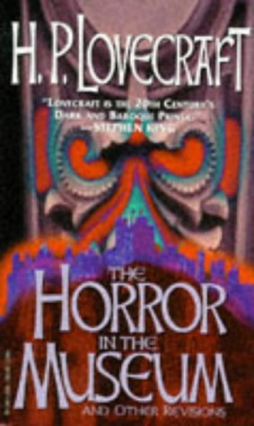 9780786703876: The Horror in the Museum and Other Revisions