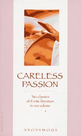 9780786703913: Careless Passion: Two Classics of Erotic Literature in One Volume (Victorian erotic classics)