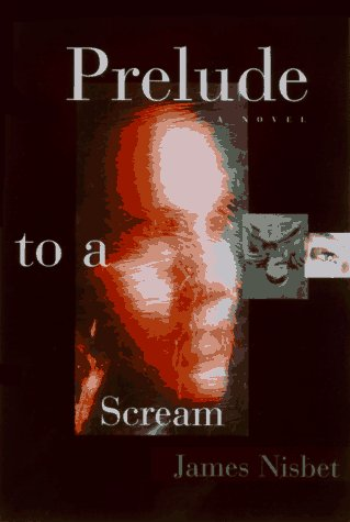 Prelude to a Scream: Nisbet, Jim