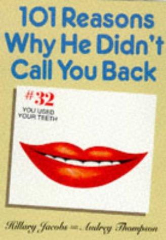 9780786704163: 101 Reasons Why He Didn't Call You Back