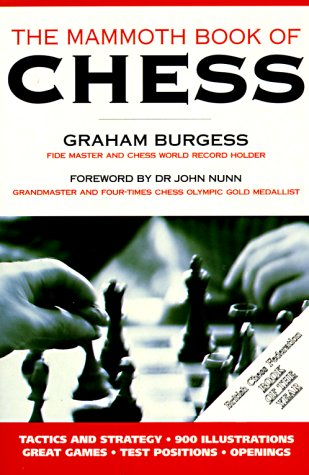 The Mammoth Book of Chess (Mammoth Books) (9780786704316) by Burgess, Graham