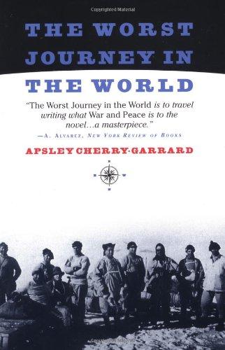 The Worst Journey in the World: Cherry-Garrard, Apsley