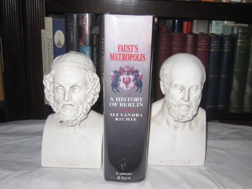 9780786705108: Faust's Metropolis: a History of Berlin