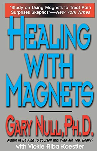 Healing with Magnets (9780786705306) by Null PhD, Gary