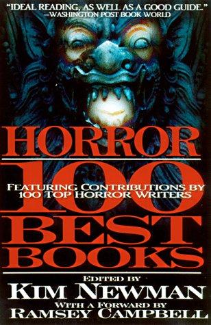 Horror: The 100 Best Books: Editor-Stephen Jones; Editor-Kim