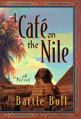 Cafe on the Nile.: BULL, Bartle.