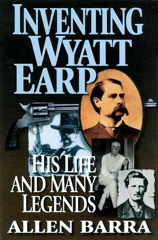 9780786705627: Inventing Wyatt Earp: His Life and Many Legends