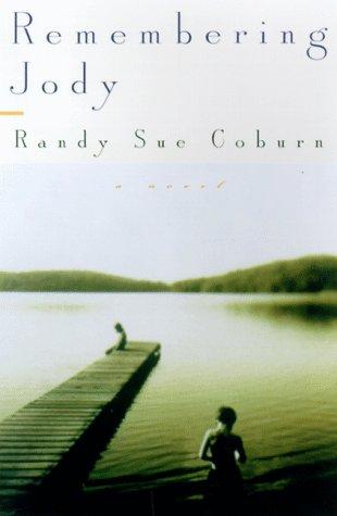 Remembering Jody: A Novel: Coburn, Randy Sue