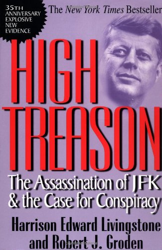 9780786705788: High Treason: The Assassination of JFK and the Case for Conspiracy