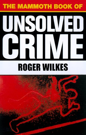 9780786705887: The Mammoth Book of Unsolved Crimes