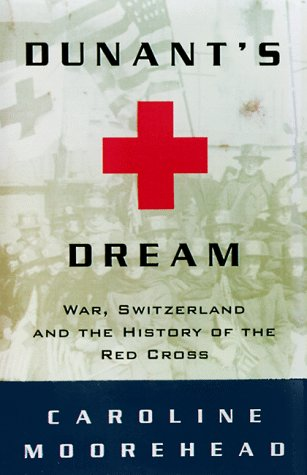 9780786706099: Dunant's Dream: War, Switzerland and the History of the Red Cross