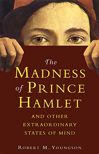 The Madness of Prince Hamlet and Other Extraordinary States of Mind: Robert M. Youngson