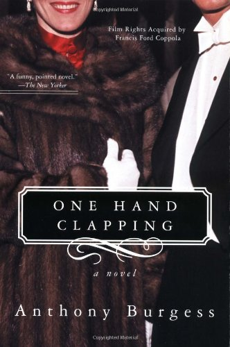 9780786706310: One Hand Clapping: A Novel (Burgess, Anthony)