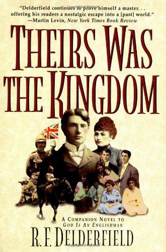 Theirs Was the Kingdom: Delderfield, R. F., Delderfield, R.F.