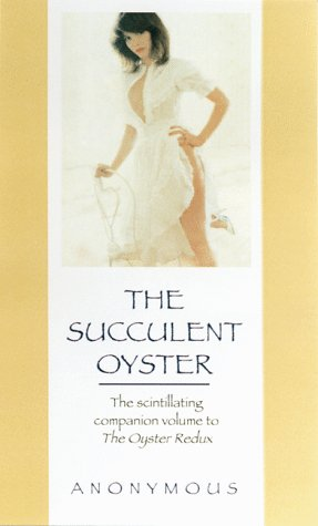The Succulent Oyster: Anonymous