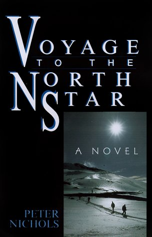 Voyage to the North Star (Signed First Edition): Peter Nichols