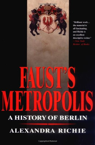 9780786706815: Faust's Metropolis: A History of Berlin