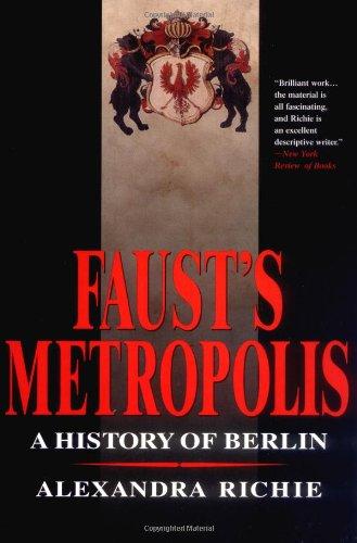 9780786706815: Faust's Metropolis: A History of Berlin