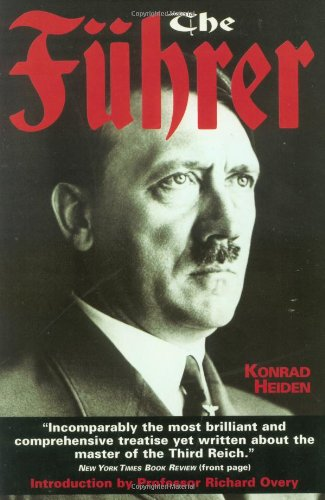 The Fuhrer: Hitler's Rise to Power (078670683X) by Konrad Heiden