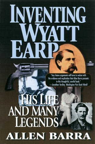 9780786706853: Inventing Wyatt Earp: His Life and Many Legends