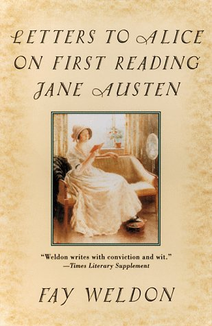 9780786706884: Letters to Alice on First Reading Jane Austen (Weldon, Fay)