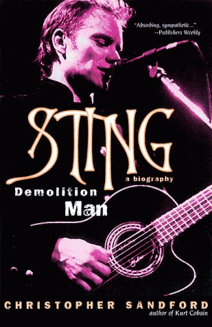 9780786707171: Sting: Demolition Man : A Biography