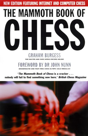 9780786707256: Mammoth Book of Chess with Internet Games, The: New Edition Featuring Internet and Computer Games