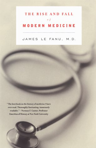 9780786707324: The Rise and Fall of Modern Medicine
