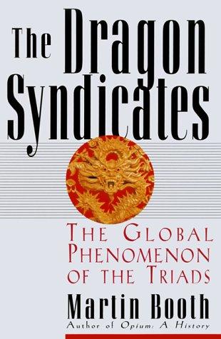 9780786707355: The Dragon Syndicates: The Global Phenomenon of the Triads