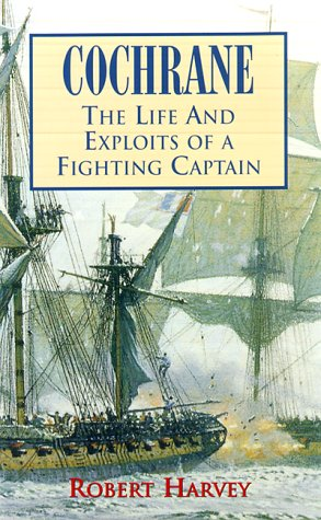 9780786707690: Cochrane: The Life and Exploits of a Fighting Captain