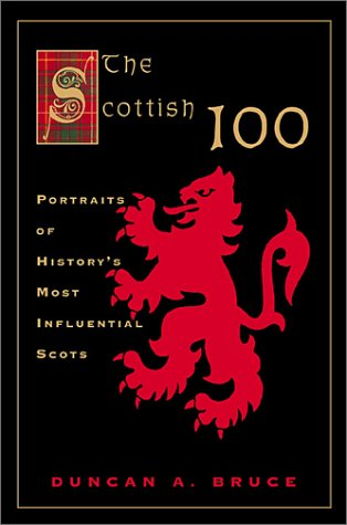 9780786707706: The Scottish 100: Portraits of History's Most Influential Scots