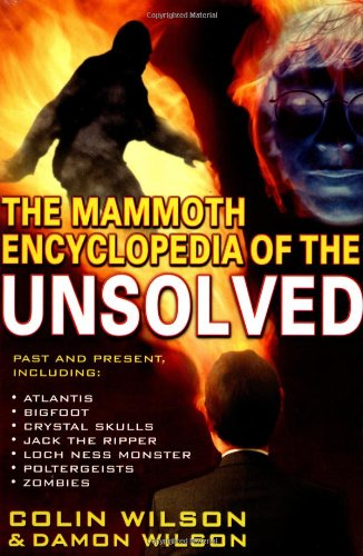 Mammoth Encyclopedia of the Unsolved: Colin Wilson