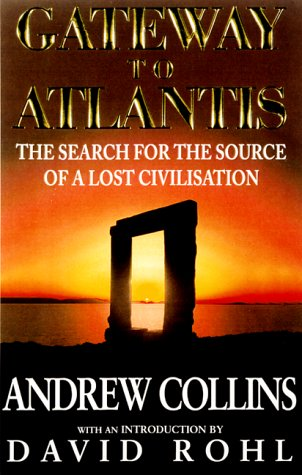 9780786708109: Gateway to Atlantis: The Search for the Source of a Lost Civilization
