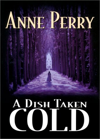 A Dish Taken Cold: Perry, Anne