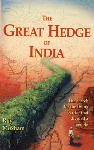 9780786708406: The Great Hedge of India: The Search for the Living Barrier That Divided a People