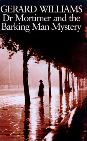 DR MORTIMER AND THE BARKING MAN MYSTERY