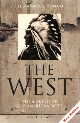9780786708642: The Mammoth Book of the West Revised Ed: The Making of the American West