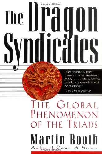 The Dragon Syndicates: The Global Phenomenon of the Triads (9780786708697) by Martin Booth