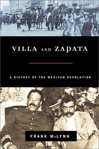 9780786708956: Villa and Zapata: A History of the Mexican Revolution