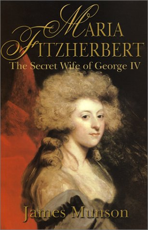 9780786709045: Maria Fitzherbert: The Secret Wife of George IV
