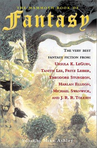 The Mammoth Book of Fantasy: Editor-Mike Ashley; Illustrator-John