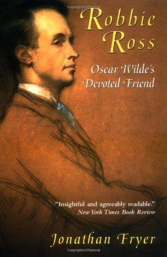 9780786709274: Robbie Ross: Oscar Wilde's Devoted Friend